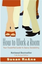 How to Work a Room, Revised Edition_ Your Essential Guide to Savvy Socializing_ Books_ Susan RoAne.jpg